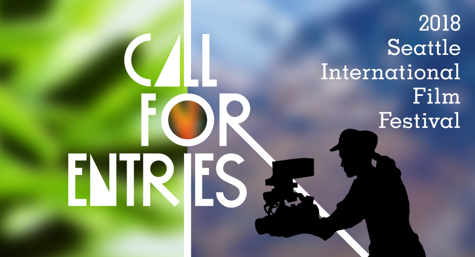SIFF Call for Entries for 2018 Seattle International film Festival