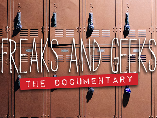 Freaks and Geeks: The Documentary