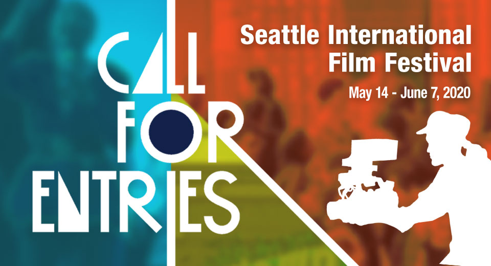 SIFF Call for Entries for 2020 Seattle International Film Festival