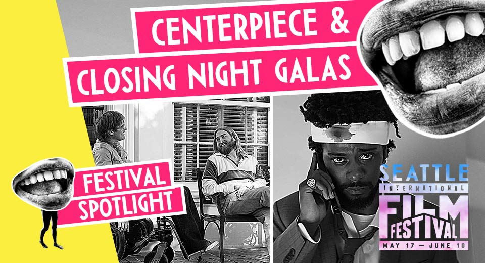 Festival Spotlight: Centerpiece and Closing Night Galas