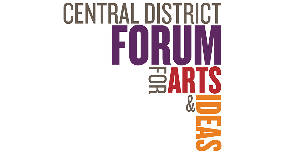 Central District Forum for Arts & Ideas