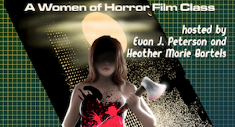 Shriek Women of Horror Film Class